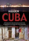 Hidden Cuba: A Photojournalist's Unauthorized Journey to Cuba to Capture Daily Life: 50 Years After
