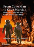 From Cave Man to Cave Martian: Living in Caves on the Earth, Moon and Mars