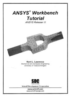Page 1 ANSYS' Workbench Tutorial A/VSYS Reſease 10 Kent L. Lawrence Mechanical and ...