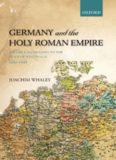 Germany and the Holy Roman Empire. Volume 1. From Maximilian to the Peace of Westphalia 1493-1648