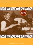 Mencken on Mencken: a new collection of autobiographical writings