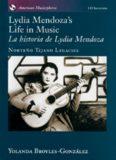 Lydia Mendoza's Life in Music   La Historia de Lydia Mendoza: Norteño Tejano Legacies (American
