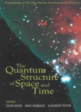 The Quantum Structure of Space and Time