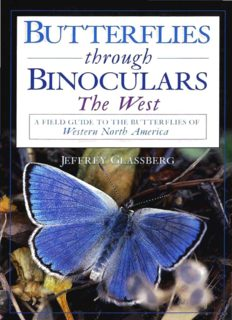 Butterflies through Binoculars: The West - A Field Guide to the Butterflies of Western North America (Butterflies and Others Through Binoculars Field Guide Series)