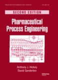 Pharmaceutical Process Engineering: Second Edition, Volume 195 (Drugs and the Pharmaceutical Sciences)