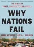 Why Nations Fail- The Origins of Power, Prosperity, and Poverty