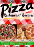 Italian Cookbook of Famous Pizza Restaurant Recipes