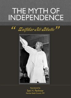 The Myth of Independence - Bhutto
