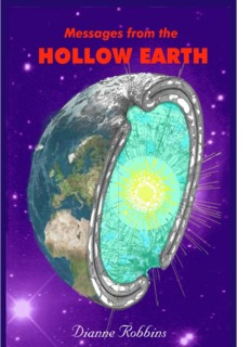 Messages from the Hollow Earth by Dianne Robbins - New Age of