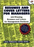 Resumes And Cover Letters For Managers: Job-winning resumes and letters for management positions