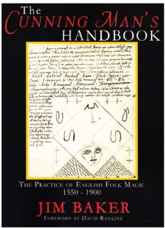 The Cunning Man's Handbook: The Practice of English Folk Magic 1550 - 1900