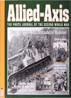 Allied-Axis #11: The Photo Journal of WW2: 15cm Schwere PanzerHaubitze Hummel, Allied Crawler Tractors, Wartime Sherman Variants