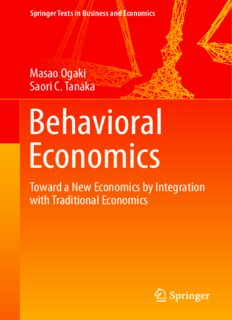 Behavioral Economics: Toward a New Economics by Integration with Traditional Economics