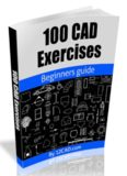 100 CAD Exercises - Learn by Practicing!: Learn to design 2D and 3D Models by Practicing