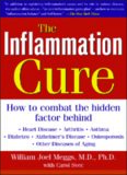 The Inflammation Cure: How to Combat the Hidden Factor Behind Heart Disease, Arthritis, Asthma