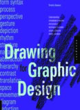 Drawing for Graphic Design  Understanding Conceptual Principles and Practical Techniques to Create Unique, Effective Design Solutions