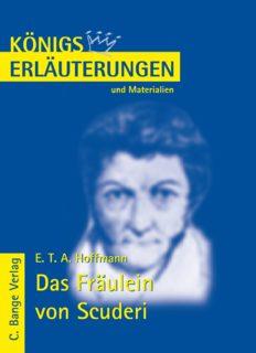 Erläuterungen zu E.T.A. Hoffmann: Das Fräulein von Scuderi, 5. Auflage (Königs Erläuterungen und Materialien, Band 314)