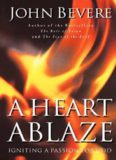 A heart ablaze : igniting a passion for God