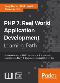 PHP 7 : real world application development : use new features of PHP 7 to solve practical, real-world problems faced by PHP developers like yourself every day : a course in three modules.