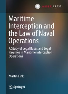 Maritime Interception and the Law of Naval Operations: A Study of Legal Bases and Legal Regimes in Maritime Interception Operations