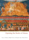 Opening the Books of Moses: Volume One of The Books of Moses