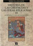 Historia de las creencias y de las ideas religiosas, Volumen III. De Mahoma a la era de las