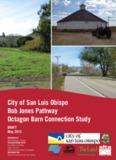 City of San Luis Obispo Bob Jones Pathway Octagon Barn Connection Study