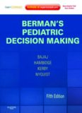 Berman's Pediatric Decision Making: Expert Consult - Online and Print, 5th Edition