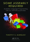 Some Assembly Required : Assembly Language Programming with the AVR Microcontroller