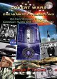 Covert Wars and Breakaway Civilizations: The Secret Space Program, Celestial Psyops and  Hidden