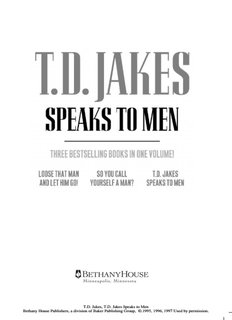 TD Jakes, TD Jakes Speaks to Men Bethany House Publishers, a division of Baker Publishing ...
