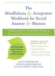 New Harbinger Self-Help Workbook The Mindfulness and Acceptance Workbook for Social Anxiety and Shyness: Using Acceptance and Commitment Therapy to Free Yourself from Fear and Reclaim Your Life [1st ed.] 1608820807, 9781608820801