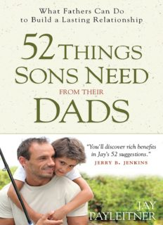 52 Things Sons Need from Their Dads. What Fathers Can Do to Build a Lasting Relationship