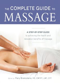 The Complete Guide to Massage: A Step-by-Step Guide to Achieving the Health and Relaxation Benefits of Massage