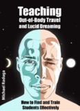 By mastering lucid dreaming - Out-of-Body Experience and