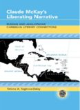 Claude McKay's Liberating Narrative: Russian and Anglophone Caribbean Literary Connections