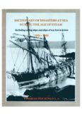 Dictionary of Disasters at Sea During the Age of Steam  Including Sailing Ships and Ships of War Lost in Action, 1824-1962