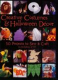 Creative Costumes & Halloween Decor: 50 Projects to Craft & Sew