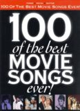 100 of the Best Movie Songs Ever! : piano, vocal, guitar