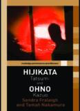 Hijikata Tatsumi and Ohno Kazuo (Routledge Performance Practitioners)