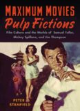 Maximum Movies-Pulp Fictions: Film Culture and the Worlds of Samuel Fuller, Mickey Spillane