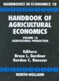 Handbook of Agricultural Economics. Volume 1A: Agricultural Production. Handbooks in Economics 18