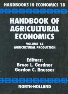 Handbook of Agricultural Economics. Volume 1A: Agricultural Production. Handbooks in Economics 18
