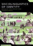 The Sociolinguistics of Identity (Advances in Sociolinguistics)