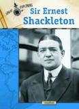 Sir Ernest Shackleton (Great Explorers)