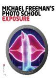 Michael Freeman's Photo School. Exposure