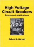 High Voltage Circuit Breakers: Design and Applications (Electrical Engineering and Electronics, Vol