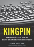Kingpin- How One Hacker Took Over the Billion-Dollar Cybercrime Underground