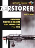 Zerstorer Volume One: Luftwaffe Fighter-Bombers and Destroyers 1936-1940 (Luftwaffe Colours)