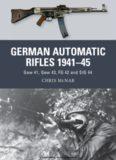 German Automatic Rifles 1941-45: Gew 41, Gew 43, FG 42 and StG 44